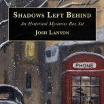 Shadows Left Behind An Historical Mysteries Box Set, Josh Lanyon