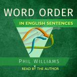 Word Order in English Sentences, Phil Williams