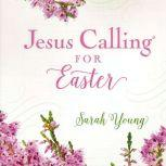 Jesus Calling for Easter, Sarah Young