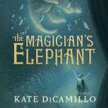 The Magician's Elephant, Kate DiCamillo