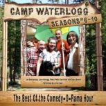 Camp Waterlogg Chronicles, Season 610 The Best of the Comedy-O-Rama Hour, Season 6, Joe Bevilacqua; Lorie Kellogg; Charles Dawson Butler; Pedro Pablo Sacristn
