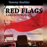 Red Flags A Kate Reilly Mystery, Tammy Kaehler