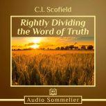 Rightly Dividing the Word of Truth, C.I. Scofield