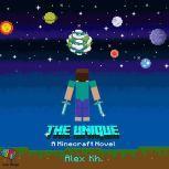 The Unique A Minecraft Novel, Alex Kh.