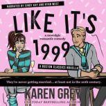 Like It's 1999 a nostalgic romantic comedy novella, Karen Grey