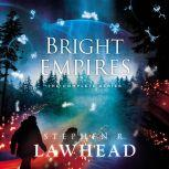 The Bright Empires Series The Skin Map, The Bone House, The Spirit Well, The Shadow Lamp, The Fatal Tree, Stephen Lawhead