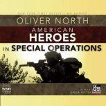American Heroes: In Special Operations, Oliver North