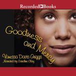 Goodness and Mercy, Vanessa Davis Griggs