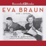Eva Braun Life with Hitler, Heike B. Gortemaker