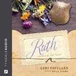 Ruth, Lori Copeland