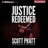 Justice Redeemed, Scott Pratt
