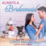 Always a Bridesmaid, Cindi Madsen