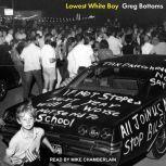 Lowest White Boy, Greg Bottoms