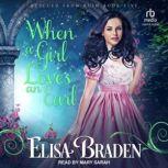 When a Girl Loves an Earl, Elisa Braden