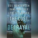 The Cost of Betrayal Three Romantic Suspense Novellas, Dee Henderson