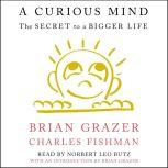 A Curious Mind The Secret to a Bigger Life, Brian Grazer