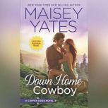 Down Home Cowboy A Western Romance Novel (Copper Ridge), Maisey Yates