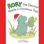 Rory the Dinosaur Needs a Christmas Tree, Liz Climo