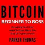 Bitcoin - Beginner To Boss, Parker Thomas