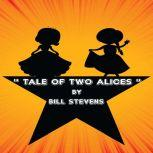 A Tale of Two Alices, Bill Stevens