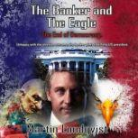 The Banker and the Eagle The End of Democracy, Martin Lundqvist