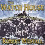The Watch House, Robert Westall