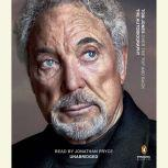 Over the Top and Back The Autobiography, Sir Tom Jones
