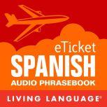 eTicket Spanish, Living Language