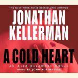 A Cold Heart An Alex Delaware Novel, Jonathan Kellerman