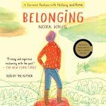 Belonging A German Reckons with History and Home, Nora Krug