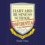 Harvard Business School Confidential Secrets of Success, Emily Chan
