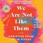 We Are Not Like Them A Novel, Christine Pride