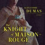 The Knight of Maison-Rouge, Alexandre Dumas