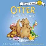 Otter: Oh No, Bath Time!, Samuel Garton