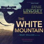 The White Mountain An Action Adventure Thriller, Ernie Lindsey