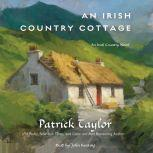 An Irish Country Cottage An Irish Country Novel, Patrick Taylor