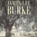 White Doves at Morning, James Lee Burke