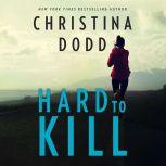 Hard to Kill, Christina Dodd
