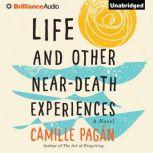 Life and Other Near-Death Experiences, Camille Pagan