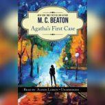 Agathas First Case An Agatha Raisin Short Story, M. C. Beaton