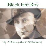 Black Hat Roy, Al Cazu (Alan G Williamson)