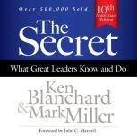The Secret What Great Leaders Know and Do, Ken Blanchard