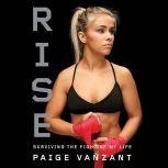 Rise Surviving the Fight of My Life, Paige VanZant