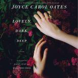 Lovely, Dark, Deep Stories, Joyce Carol Oates