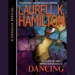 Dancing An Anita Blake, Vampire Hunter Novella, Laurell K. Hamilton