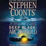 Deep Black: Arctic Gold, Stephen Coonts