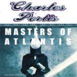 Masters Of Atlantis, Charles Portis