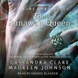 The Runaway Queen, Cassandra Clare