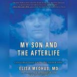 My Son and the Afterlife Conversations from the Other Side, MD Medhus