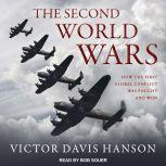 The Second World Wars How the First Global Conflict Was Fought and Won, Victor Davis Hanson